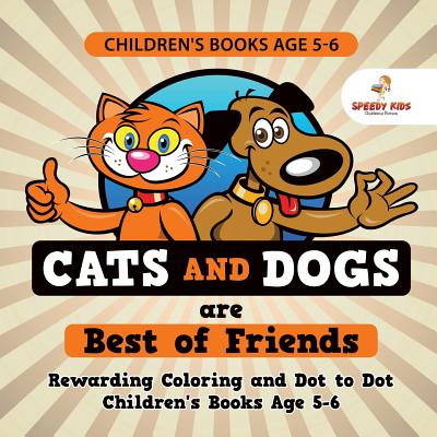 Children's Books Age 5-6. Cats and Dogs are Best of ...
